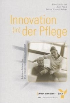 Innovation (in) der Pflege (Mängelexemplar) - Anthes, Hannelore; Peters, Janet; Schubert-Hadeler, Bettina
