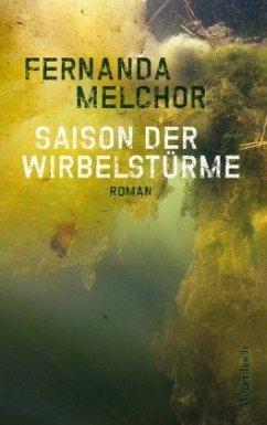 Saison der Wirbelstürme - Melchor, Fernanda
