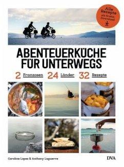 Abenteuerküche für unterwegs (Mängelexemplar) - Lopez, Caroline; Laguerre, Anthony