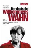 Der deutsche Willkommenswahn (eBook, ePUB)