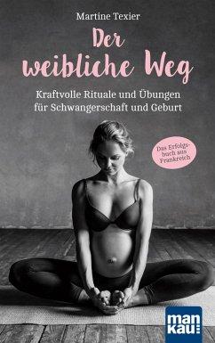 Der weibliche Weg (eBook, ePUB) - Texier, Martine