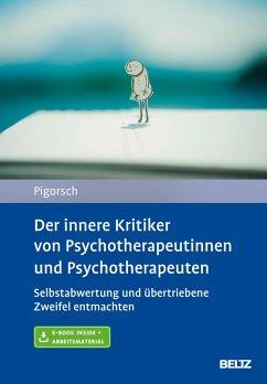 Der innere Kritiker von Psychotherapeutinnen und Psychotherapeuten (eBook, PDF) - Pigorsch, Boris