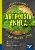 Artemisia annua - Heilpflanze der Götter. Kompakt-Ratgeber (eBook, PDF)