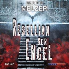 Rebellion der Engel (Ungekürzt) (MP3-Download) - Melzer, Brigitte