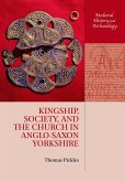Kingship, Society, and the Church in Anglo-Saxon Yorkshire (eBook, PDF)