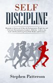 Self-Discipline: Blueprint to Success in 10 Days for Entrepreneurs, Weight loss and Overcome Procrastination, Laziness, Addiction - Achieve Any Goal with Powerful Long Term Daily Habits and Exercises (eBook, ePUB)