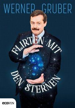 Flirten mit den Sternen (eBook, ePUB) - Gruber, Werner