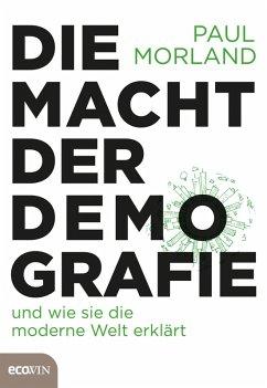 Die Macht der Demografie (eBook, ePUB) - Morland, Paul