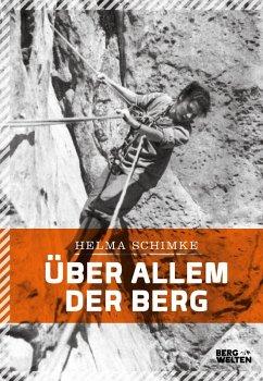 Über allem der Berg (eBook, ePUB) - Schimke, Helma