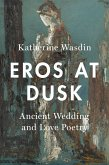 Eros at Dusk (eBook, PDF)
