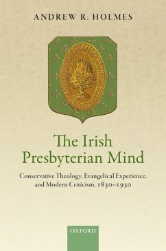 The Irish Presbyterian Mind (eBook, PDF) - Holmes, Andrew R.
