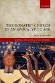 The Donatist Church in an Apocalyptic Age (eBook, PDF)