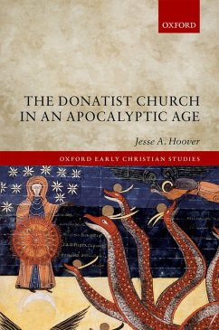 The Donatist Church in an Apocalyptic Age (eBook, PDF) - Hoover, Jesse A.