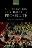 The Obligation to Extradite or Prosecute (eBook, PDF)