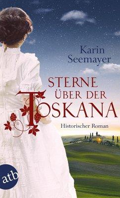 Sterne über der Toskana / Toskana-Saga Bd.3 (eBook, ePUB) - Seemayer, Karin