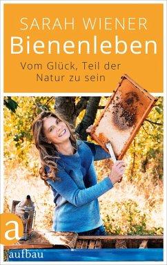 Bienenleben (eBook, ePUB) - Wiener, Sarah