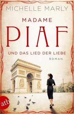Madame Piaf und das Lied der Liebe (eBook, ePUB) - Marly, Michelle