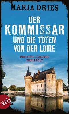 Der Kommissar und die Toten von der Loire / Philippe Lagarde ermittelt Bd.10 (eBook, ePUB) - Dries, Maria