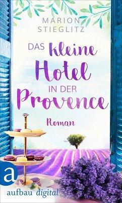 Das kleine Hotel in der Provence (eBook, ePUB) - Stieglitz, Marion