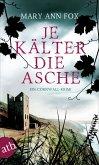 Je kälter die Asche / Gärtnerin Mags Blake Bd.3 (eBook, ePUB)