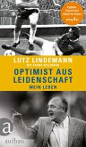 Optimist aus Leidenschaft (eBook, ePUB)