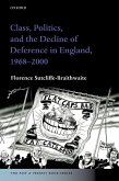 Class, Politics, and the Decline of Deference in England, 1968-2000 (eBook, PDF)