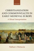Christianization and Commonwealth in Early Medieval Europe (eBook, PDF)