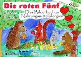Die roten Fünf - Das Bilderbuch zu Nahrungsmittelallergien. Für alle Kinder, die einen einzigartigen Körper haben. (Empfohlen vom DAAB - Deutscher Allergie- und Asthmabund e.V.) (eBook, ePUB)