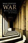 War and the Politics of Ethics (eBook, PDF)