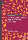 Art, Trade, and Cultural Mediation in Asia, 1600-1950