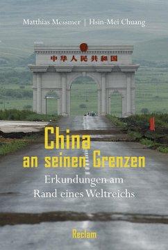 China an seinen Grenzen - Messmer, Matthias; Chuang, Hsin-Mei