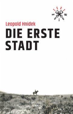 Die erste Stadt - Hnidek, Leopold