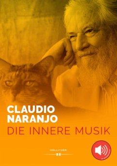 Die innere Musik - Naranjo, Claudio