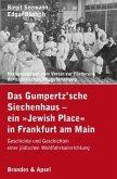 Das Gumpertz'sche Siechenhaus - ein »Jewish Place« in Frankfurt am Main