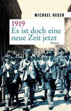 1919 - Es ist doch eine neue Zeit jetzt - Heger, Michael