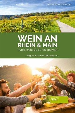 Wein an Rhein und Main - Hemminger, Patrick