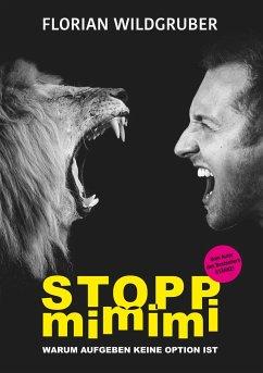 Stopp mimimi - Wildgruber, Florian
