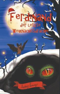 Ferdinand der letzte Weihnachtsdrache - Harings, Audrey