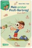 Mein erster Profi-Vertrag! Also fast ... / Lesenlernen mit Spaß + Anton Bd.5