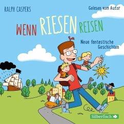 Wenn Riesen reisen, 2 Audio-CDs - Caspers, Ralph