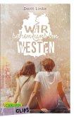 Carlsen Clips: Wir sehen uns im Westen