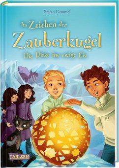Die Reise ins ewige Eis / Im Zeichen der Zauberkugel Bd.5 - Gemmel, Stefan