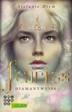 Diamantweiß / Fairies Bd.3 - Diem, Stefanie