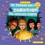 Das Abenteuer beginnt / Im Zeichen der Zauberkugel Bd.1 (1 Audio-CD)