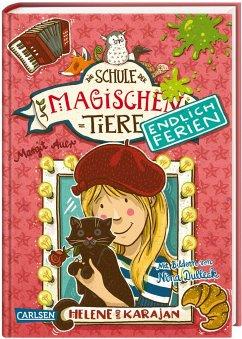 Helene und Karajan / Die Schule der magischen Tiere - Endlich Ferien Bd.4 - Auer, Margit
