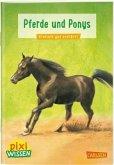 Pferde und Ponys / Pixi Wissen Bd.1