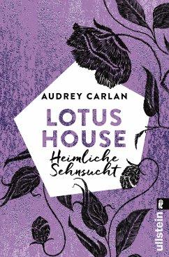 Heimliche Sehnsucht / Lotus House Bd.6 - Carlan, Audrey
