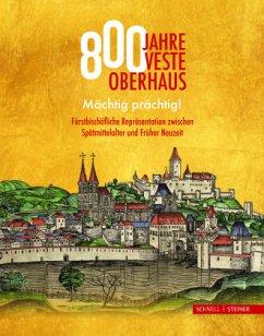 800 Jahre Veste Oberhaus - Dupper, Jürgen; Buchhold, Stefanie