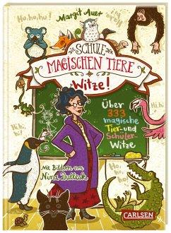 Die Schule der magischen Tiere: Witze! - Über 333 magische Tier- und Schülerwitze - Auer, Margit