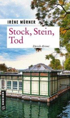 Stock, Stein, Tod - Mürner, Irène